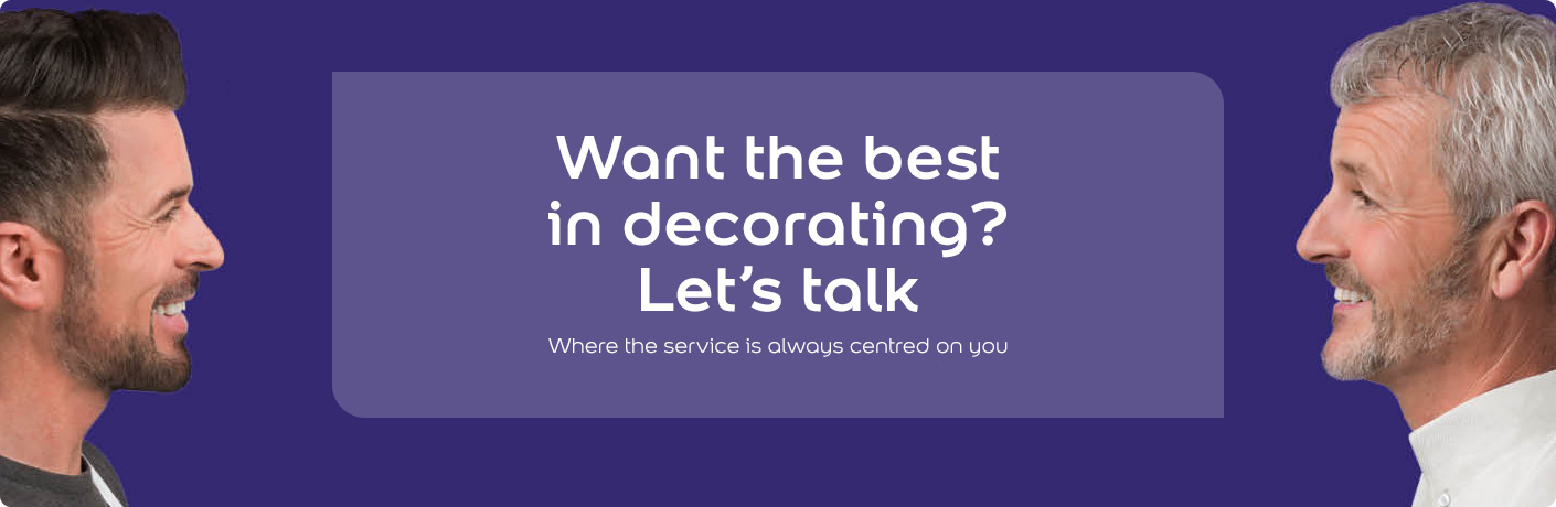Want the best in decorating? Let's talk