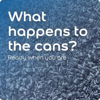 What happens to the cans?