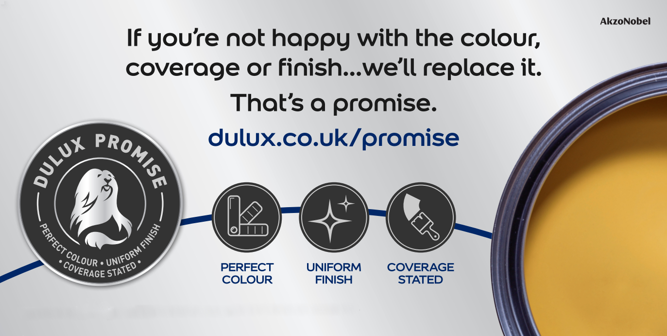 If you're not happy with the colour, coverage or finish we'll replace it